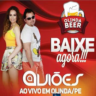 Baixar CD - Aviões ddo Forró - Ao Vivo Olinda Beer - 01.02.2016