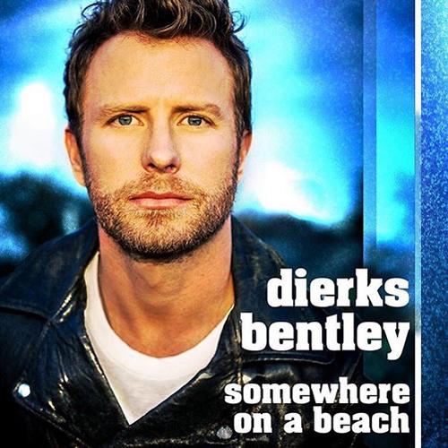 Dierks Bentley - Somewhere on a Beach - Single