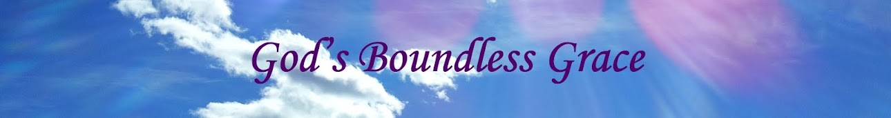 GOD&#39;S BOUNDLESS GRACE