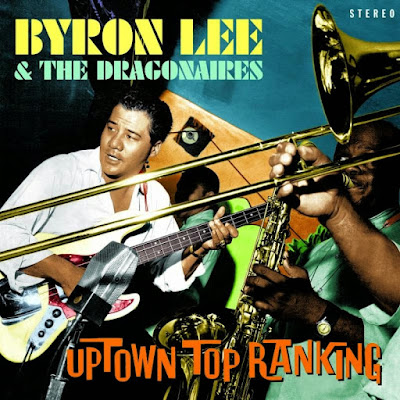 BYRON LEE & THE DRAGONAIRES - Uptown Top Ranking (2015)