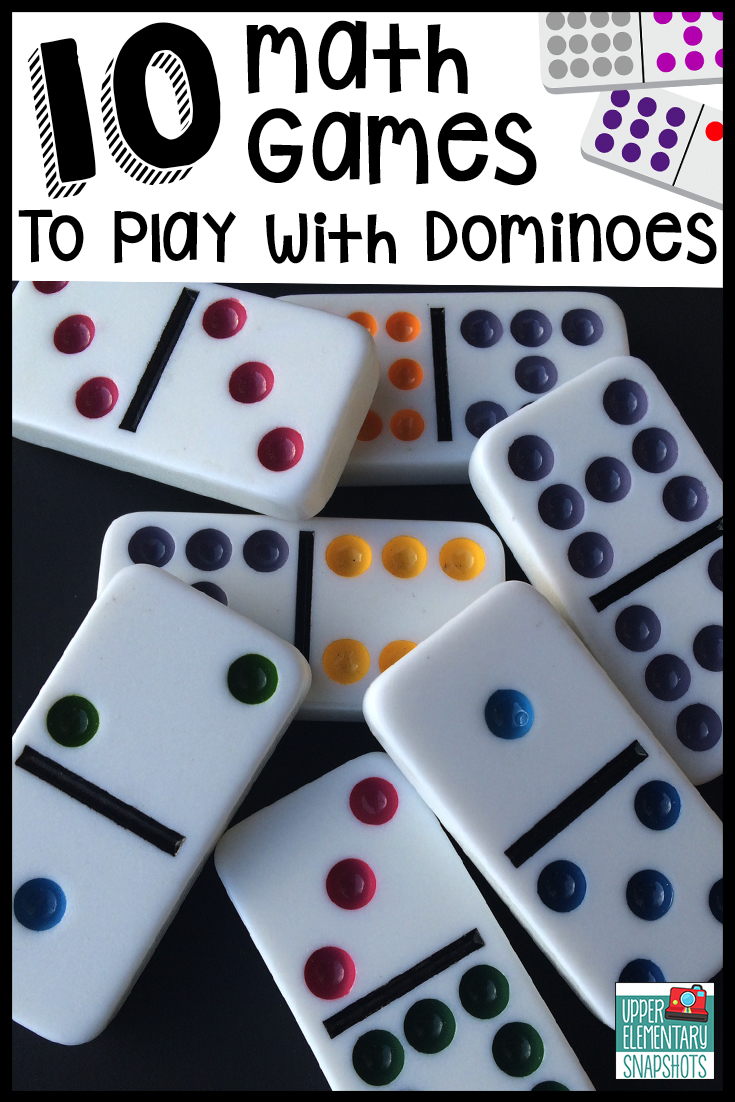 Upper Elementary Snapshots 10 Math Games To Play With Dominoes