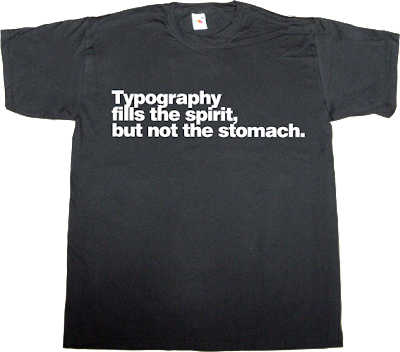 typography Font brilliant sentence helvetica t-shirt ephemeral-t-shirts