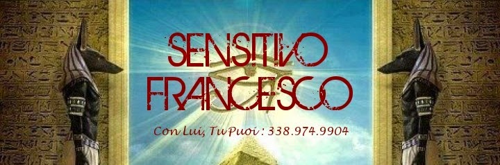 SENSITIVO FRANCESCO - IL FAMOSO SENSITIVO