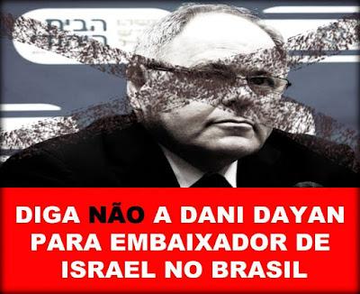 Diga não a Dani Dayan para embaixador de Israel no Brasil