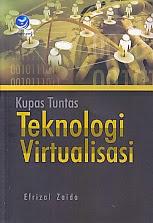 toko buku rahma: buku KUPAS TUNTAS TEKNOLOGI VIRTUALISASI, pengarang efrizal zaida, penerbit andi