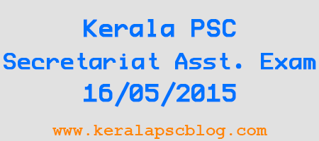 Kerala PSC Secretariat Assistant Exam 16-05-2015