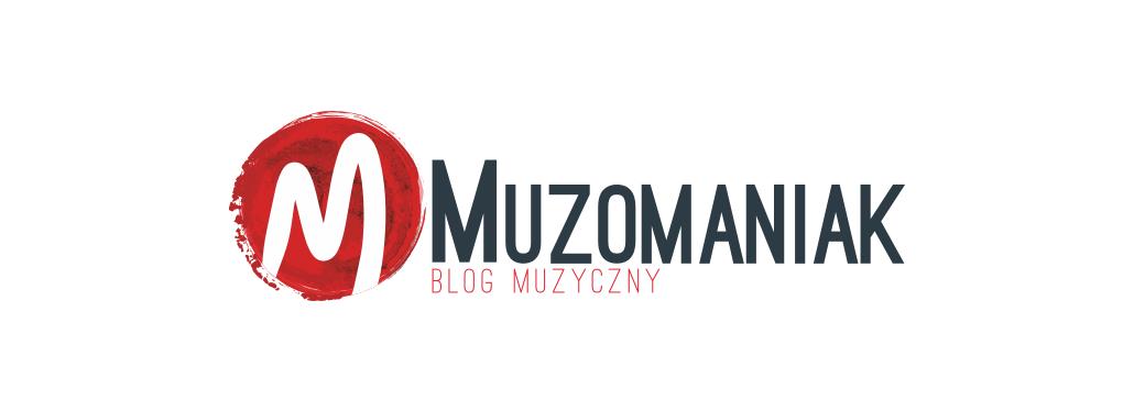 Muzomaniak - Blog muzyczny