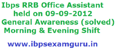 IBPS  RRB Office Assistant Exam Question paper held on 09-09-2012 general Awareness
