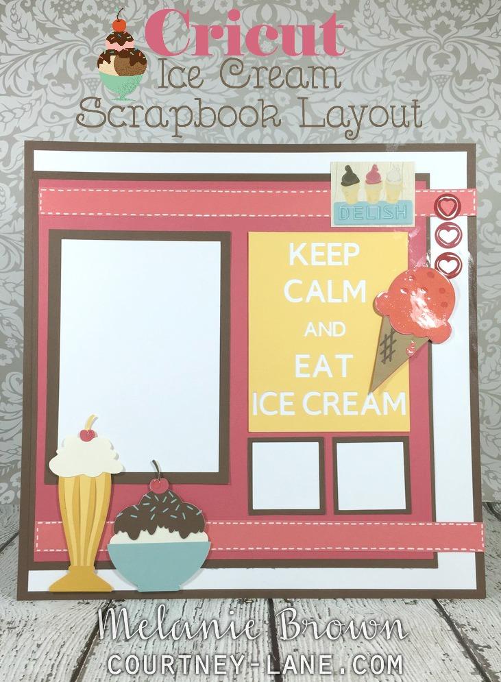 Cricut Keep Calm Ice Cream Scrapbook Layout