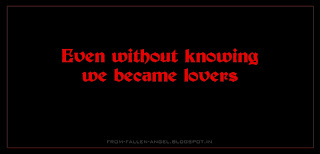 Even without knowing we became lovers,
