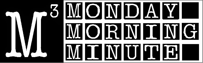 Monday Morning Minute