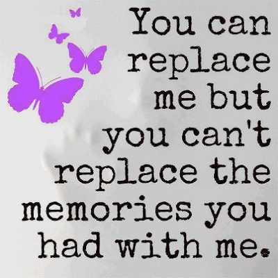 Quotes About Love Memories : Quotes and Sayings: You can replace me....