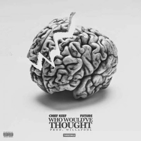 Chief Keef ft. Future – Who Would've Thought Lyrics