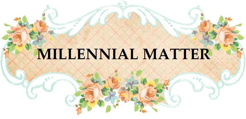 MILLENNIAL MATTER