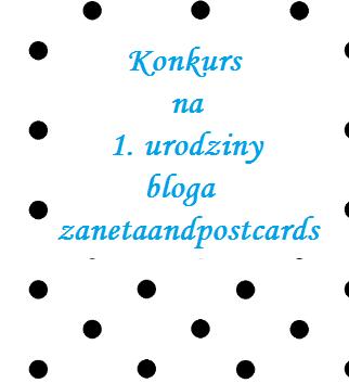http://zanetaandpostcards.blogspot.com/2014/07/konkurs-na-1-urodziny-bloga.html