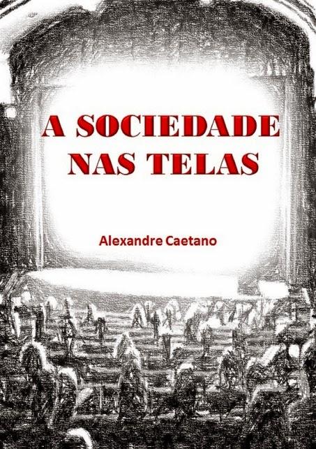 A Sociedade nas Telas