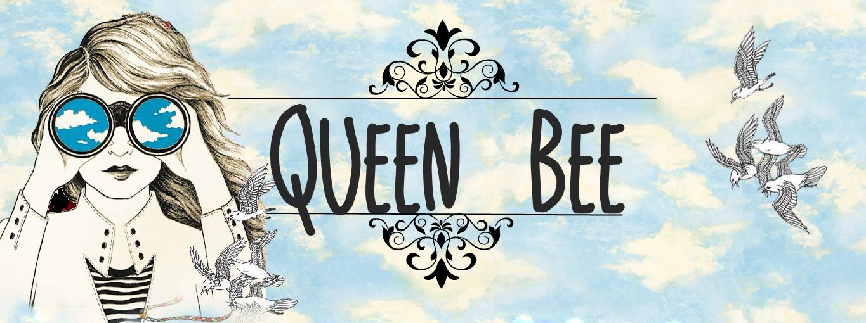 Queen Bee-Welcome