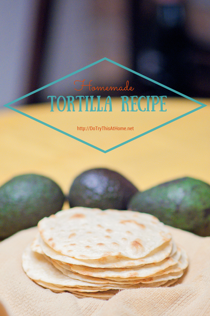 "From scratch tortillas (as opposed to the ""scratch made"" kind you can buy at the store): htttp://DoTryThisAtHome.net"