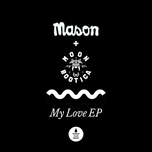 Mason & Moonbootica - My Love EP