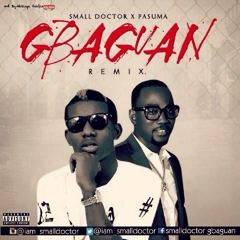 """Small Doctor – """"Gbagaun Remix"""" ft. Pasuma"""