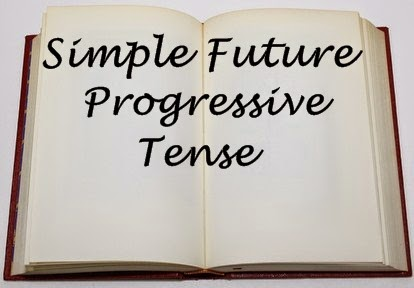 Simple Future Progressive Tense