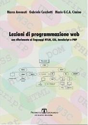 Lezioni di Programmazione Web: con riferimento ai linguaggi HTML, CSS, JavaScript e PHP - eBook