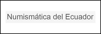 NUMISMÁTICA DEL ECUADOR