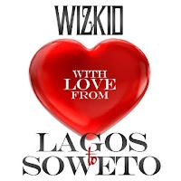 MUSIC: Wizkid - Lagos To Sowato [Prod. Maleek Berry]