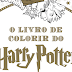 O Livro de Colorir do Harry Potter será lançado no Brasil!