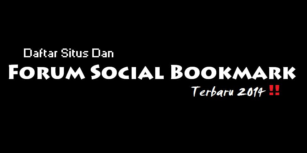 Daftar Situs Dan Forum Social Bookmark Terbaru 2014