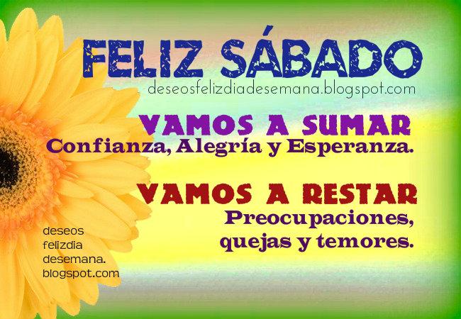 Feliz Sábado con Aliento y Alegría. Imágenes cristianas, postales, tarjetas buenos deseos para ti y para mi del sábado.  Mensaje cristiano positivo de aliento amigos.