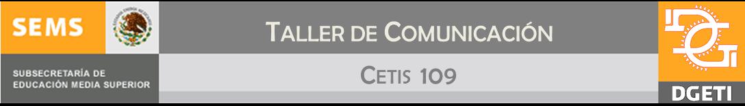 Taller de Comunicación CETIS 109
