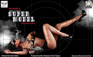 Super Model (2013) Hindi Movie Release Date, Trailer, Star, Cast and Crew, Posters