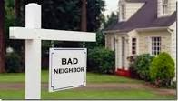 Have a Bad Neighbor?