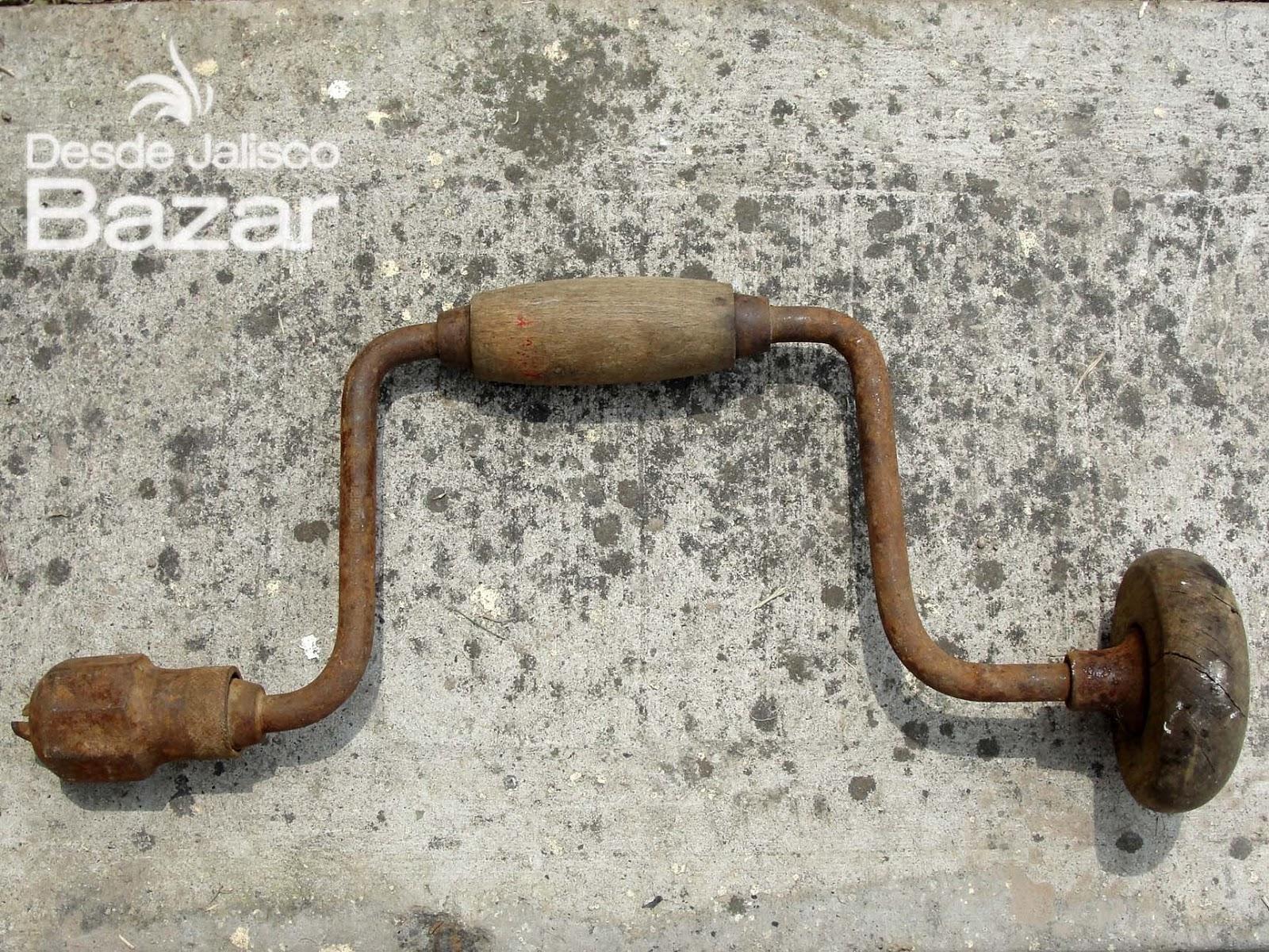 Desde jalisco bazar herramientas antiguas el taladro - Herramientas de campo antiguas ...
