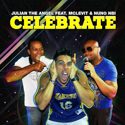 Julian The Angel - Celebrate (ft. McLevit & Nuno Nbi)