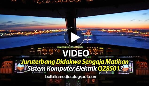 (VIDEO) Juruterbang Didakwa Sengaja Matikan Sistem Komputer,Elektrik QZ8501?