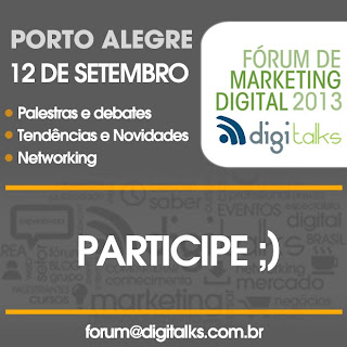 Fórum de Marketing Digital PORTO ALEGRE 2013