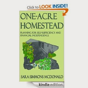 http://www.amazon.com/Acre-Homestead-Sara-Simmons-McDonald-ebook/dp/B00APO6VDQ/ref=sr_1_1?s=books&ie=UTF8&qid=1391093033&sr=1-1&keywords=one+acre+homestead