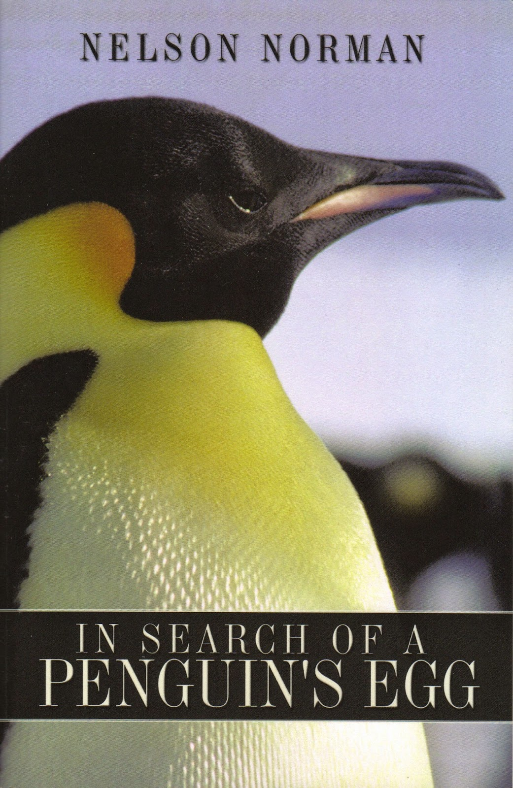 Zoology Jottings: In Search of a Penguin\'s Egg. Why?