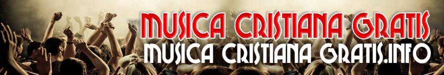 Musica Cristiana Gratis | Alabanzas Cristianas