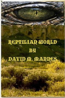 http://www.amazon.com/Reptilian-World-trilogy-Book-ebook/dp/B00CLG0YY8/ref=sr_1_10?s=books&ie=UTF8&qid=1452804210&sr=1-10&keywords=David+M.+Mannes