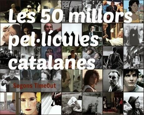 http://www.timeout.cat/barcelona/ca/films/les-50-millors-pellicules-catalanes-la-llista-completa-1
