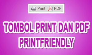 Tombol Print Dan PDF Dari Printfriendly