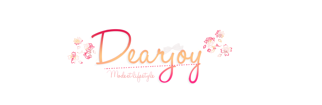 DearJoy - Blog mode et lifestyle - Toulouse