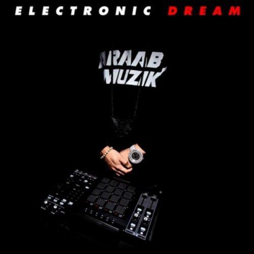 Electronic Dream by Araabmuzik