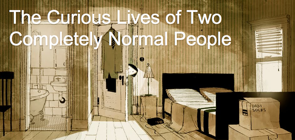 The Curious Lives of Two Completely Normal People