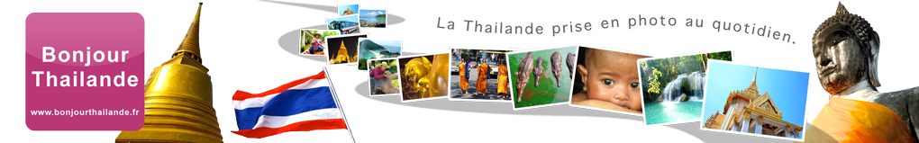 Bonjour Thailande - Photos de Thailande