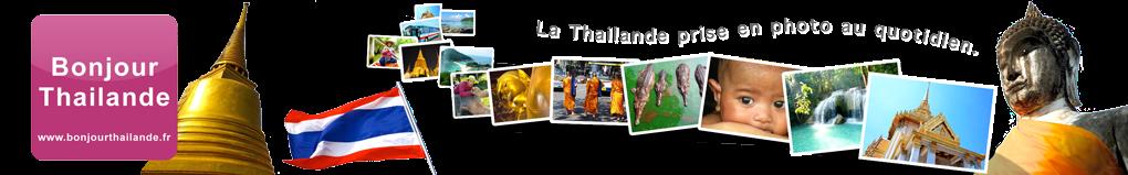 Bonjour Thailande - Photos de Thailande
