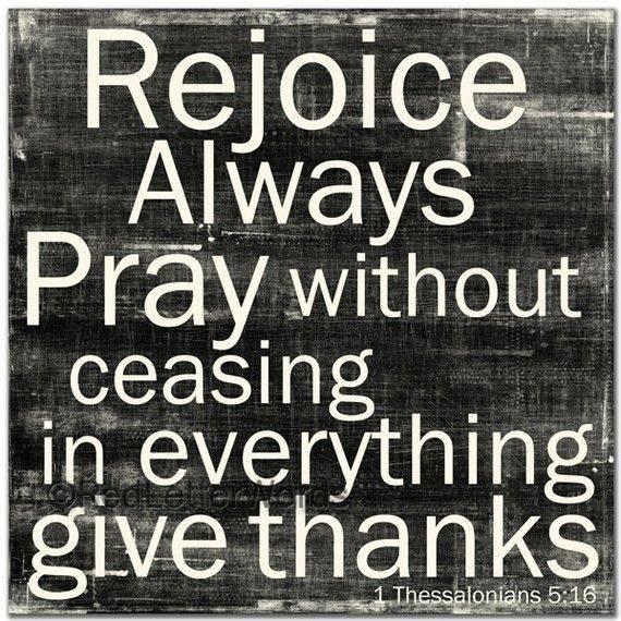 gallery for rejoice always pray without ceasing give